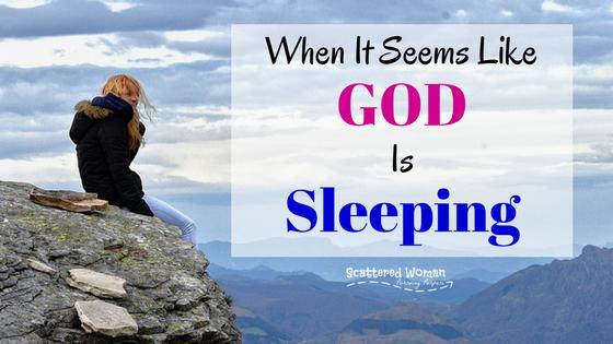 When It Seems Like God Is Sleeping