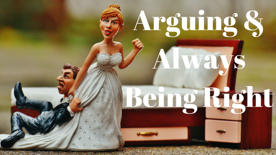 Arguing & Always Being Right