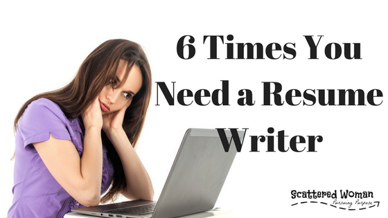 6 Times You Need a Resume Writer
