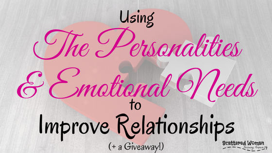 Using The Personalities & Emotional Needs to Improve Relationships