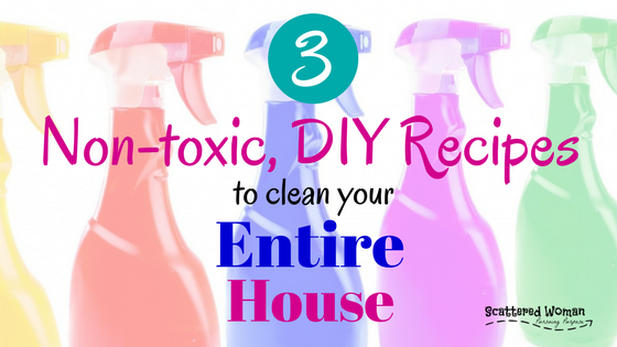 Where should you start in reducing your toxic load? Here are the 3 nontoxic DIY recipes to clean your entire home -- Yes, ALL of it!