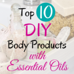 Top 10 DIY Essential Oil Recipes for the Body