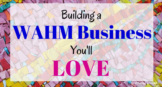 Living The Mosaic Life Building A WAHM Business Youll LOVE