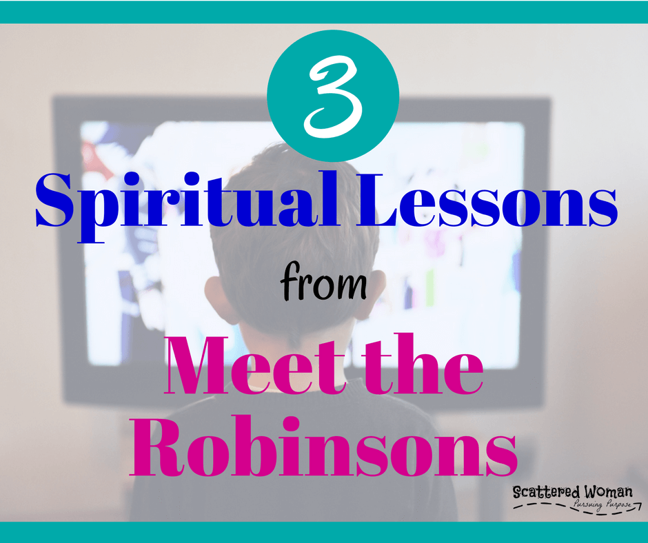 It's not just a kid's movie! There are actually 3 HUGE spiritual lessons from Meet the Robinsons that are great for adults and children alike!