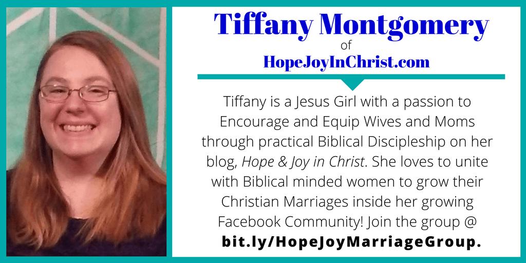 Guest blogger: Tiffany Montgomery of HopeJoyInChrist.com