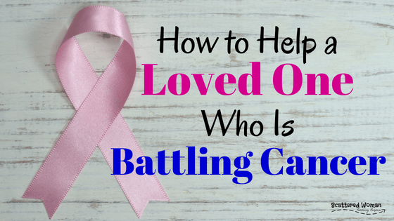 They are in for the fight of their life, and you want to help, but HOW?? Here are 20+ ways to help a loved one battling cancer.