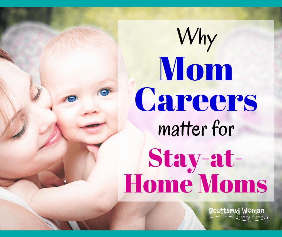Why Mom Careers Matter For Stay-at-Home Moms